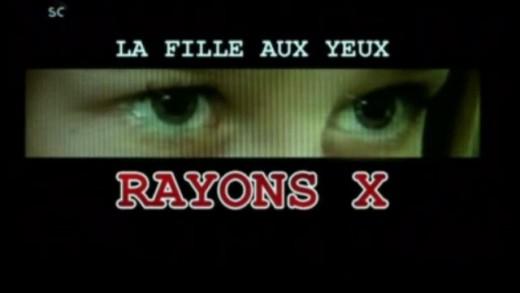 La fille aux yeux rayons X