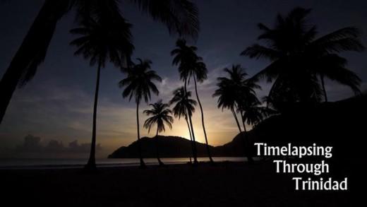 Timelapsing Through Trinidad