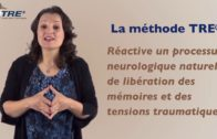 La méthode TRE : Se libérer de l'impact du stress chronique et du traumatisme